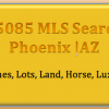 85085 |North Phoenix |Az |Real Estate |Homes |Lots |Land